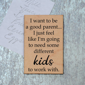 I want to be a good parent Magnet - XM025 - Driftless Studios