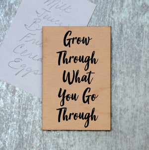 Grow through what you go through Magnet - XM035 - Driftless Studios