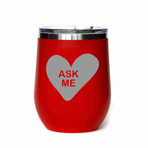 """Ask Me"" Candy Heart 12 oz Wine Mug"