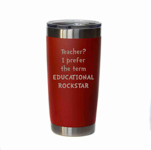 """Educational Rockstar"" 20 oz. Tumbler - YB001 - Driftless Studios"