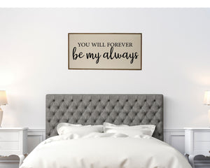 """You Will Forever Be My Always"" Horizontal Wood Sign - PW020 - Driftless Studios"