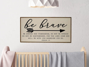 """Be Brave Joshua 1:9"" Horizontal Wood Sign - PW011 - Driftless Studios"