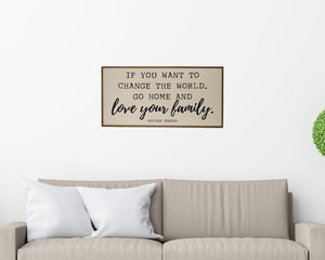 """If You Want to Change the World"" Horizontal Wood Sign - PW013 - Driftless Studios"