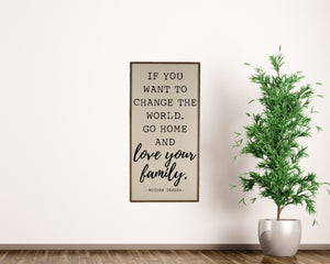 """Go Home And Love Your Family"" Vertical Wood Sign PW012 - Driftless Studios"