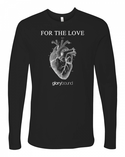 For The Love - Long Sleeve