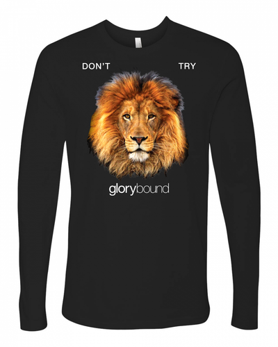 Don't Try - Long Sleeve