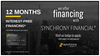 VISTING THE STORE? SYNCHRONY FINANCIAL OFFERS 12 MONTHS INTEREST FREE IF PAID IN FULL FOR PURCHASES OVER $999