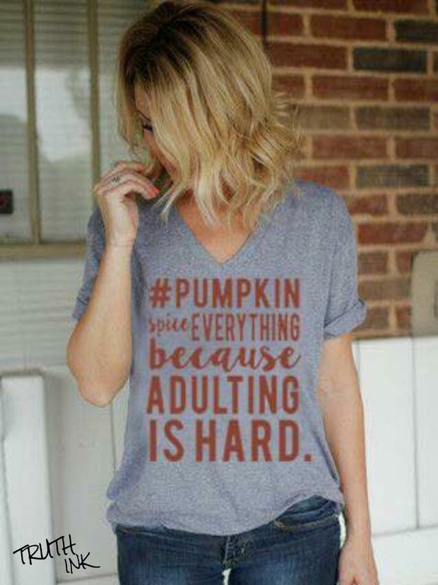 Pumpkin Spice everything because adulting is hard