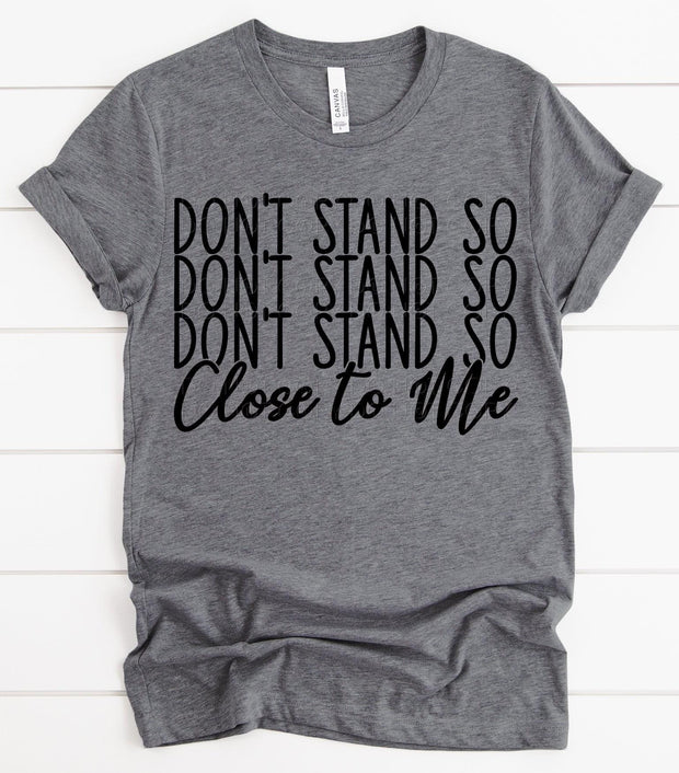 Don't Stand so Close to Me Graphic Tee