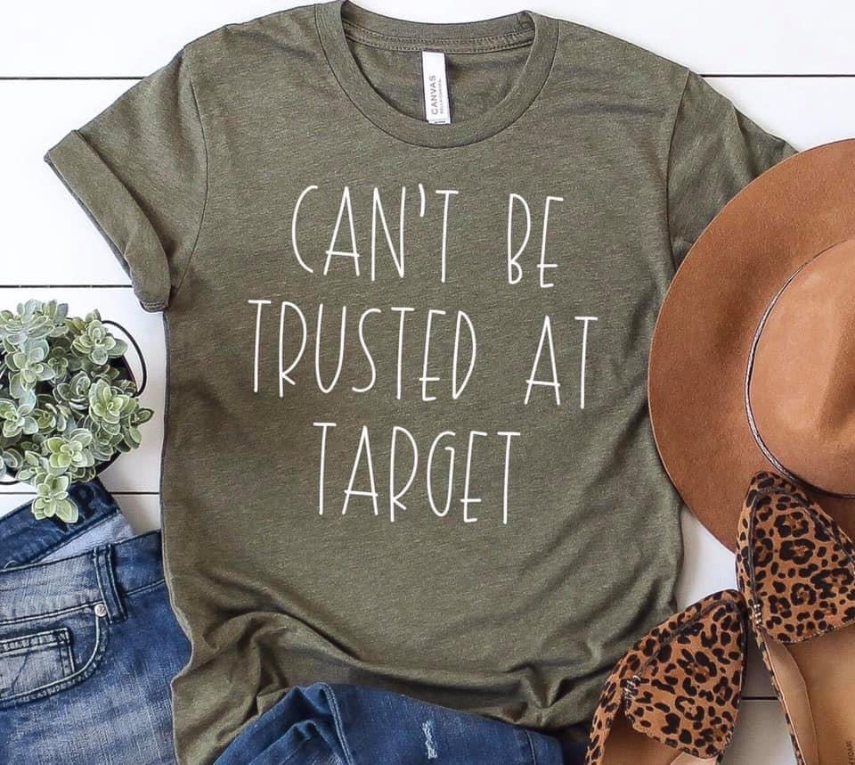 Can't Be Trusted at Target Graphic Tee