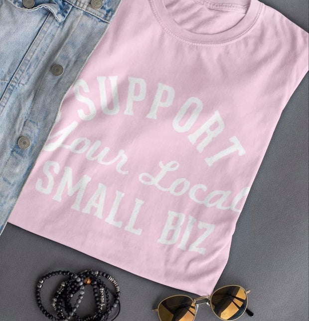 Support Your Local Small Biz Graphic Tee