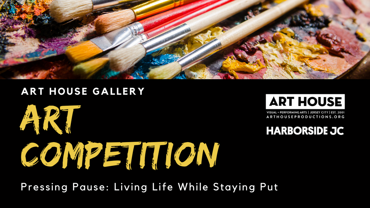 "Art House Productions Announces The Winner of Online Art Competition: ""Pressing Pause: Living Life While Staying Put"""