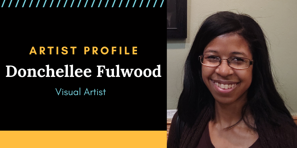 Artist Profile: Donchellee Fulwood
