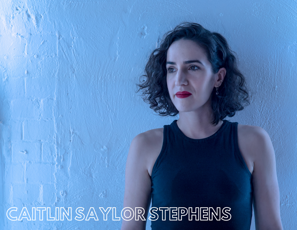 Meet the Playwright of When We Went Electronic Caitlin Saylor Stephens