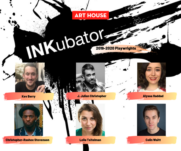 Art House Productions Announces 2019-2020 INKubator Playwrights