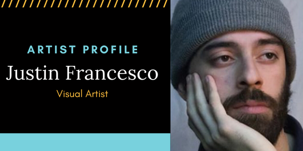 Artist Profile: Justin Francesco