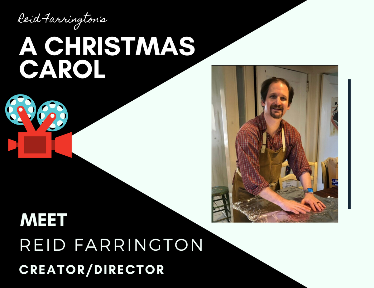Meet Reid Farrington - the Creator & Director of A Christmas Carol