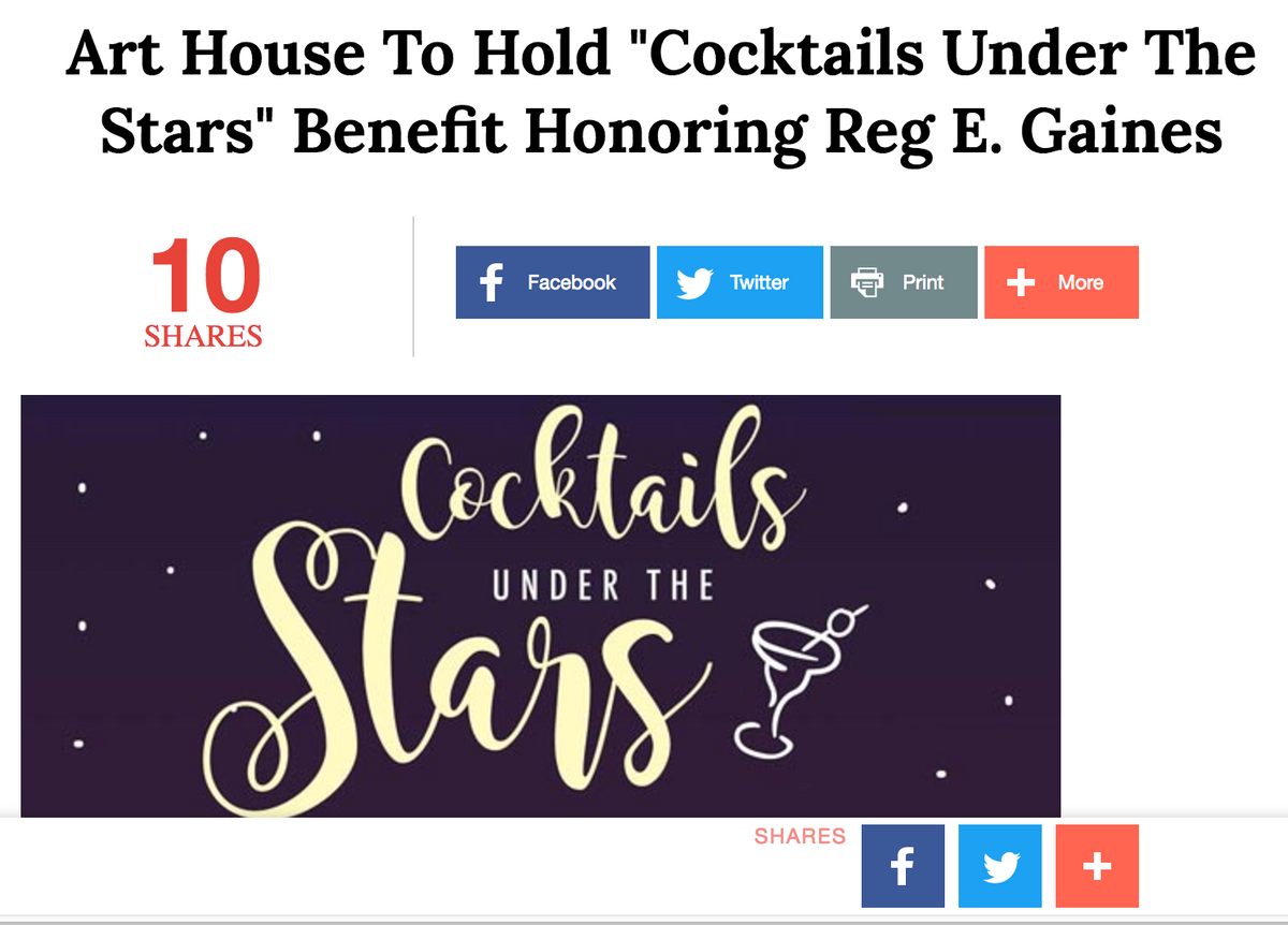 "Art House To Hold ""Cocktails Under The Stars"" Benefit Honoring Reg E. Gaines"