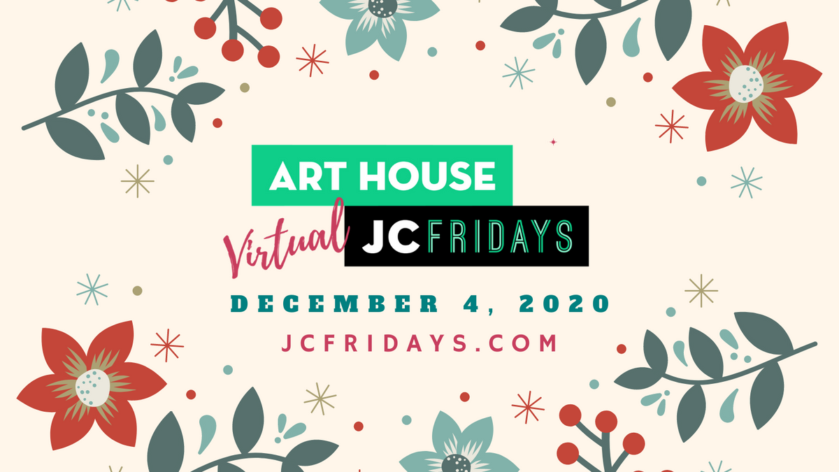 Art House Productions Announces Lineup for Virtual JC Fridays on Dec. 4