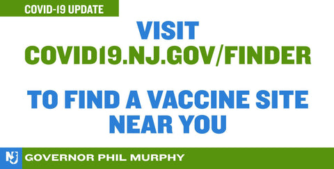 Visit covid19.nj.gov/finder to find a vaccine site near you
