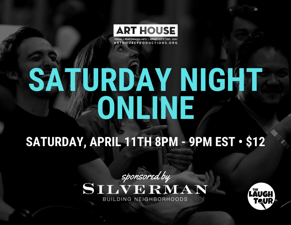 Saturday Night Online - Saturday, April 11 at 8:00pm EST