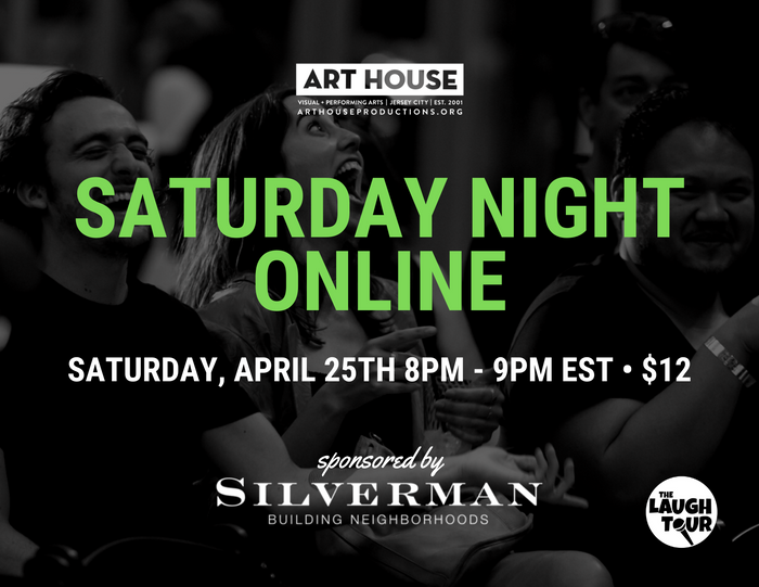 Saturday Night Online - Saturday, April 25 at 8:00pm EST