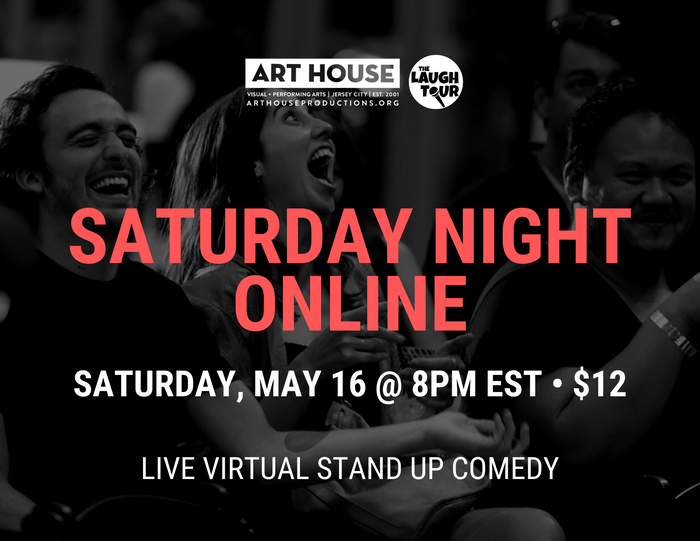 Saturday Night Online - Saturday, May 16 at 8:00pm EST