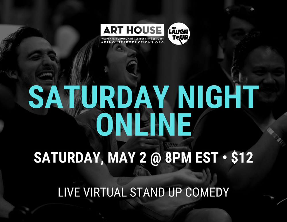 Saturday Night Online - Saturday, May 2 at 8:00pm EST