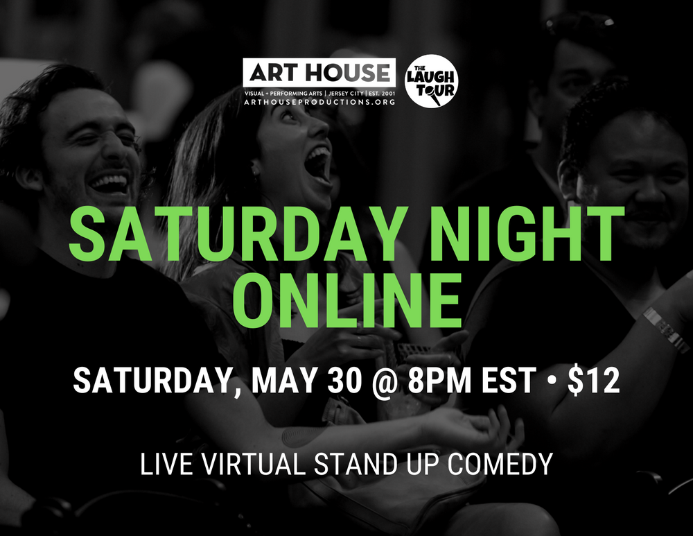 Saturday Night Online - Saturday, May 30 at 8:00pm EST