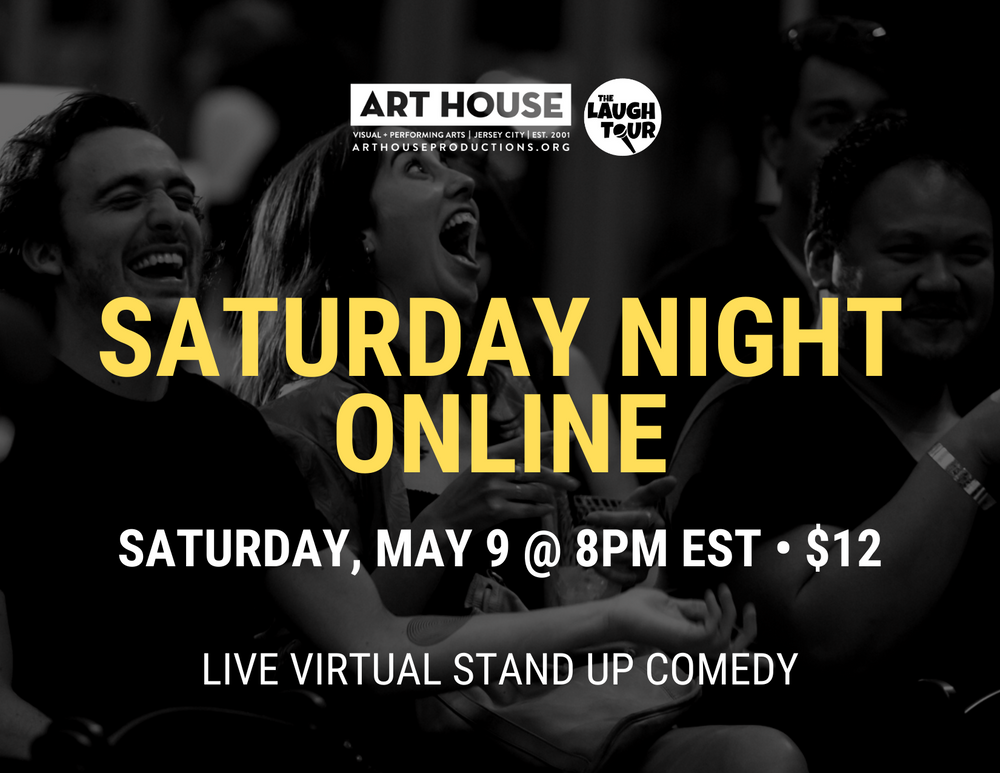 Saturday Night Online - Saturday, May 9 at 8:00pm EST