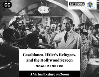 """Such Much?"" Casablanca, Hitler's Refugees, and the Hollywood Screen - Wednesday, February 24 at 4:00pm EST"