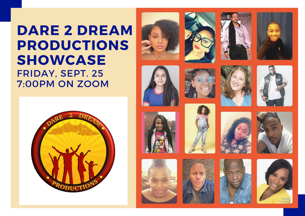 Dare 2 Dream Virtual Showcase - Friday, September 25 at 7:00pm EDT