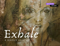 """Exhale"" A Group Exhibit - October 18, 2020 at 2 PM – 6 PM"