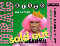 SOLD OUT - Virtual Drag Bingo with Harmonica Sunbeam on Friday, March 27 at 8:00pm EST