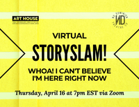 Virtual Story Slam - Thursday, April 16 at 7:00pm EST