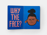 Why The Face