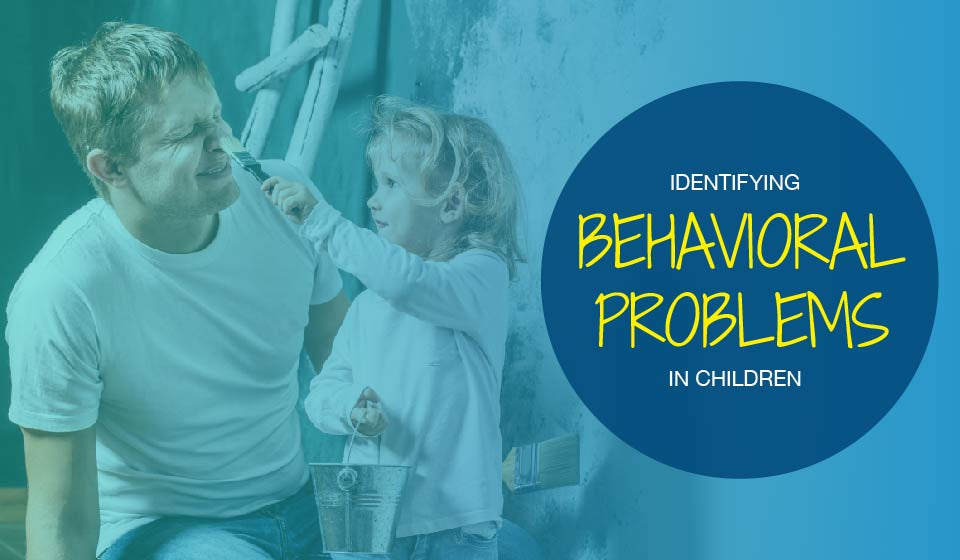Identifying Behavioral Problems in Children
