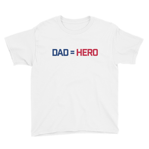 Dad=Hero Youth T-Shirt