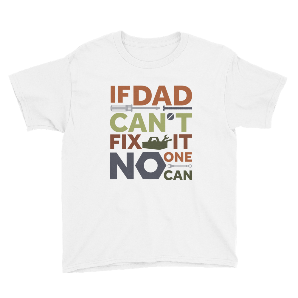 If Dad Can't Fix It Youth T-Shirt