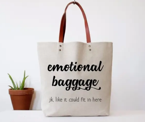 *Emotional Baggage Tote