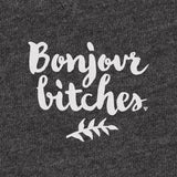 Bonjour Bitches Slouchy T