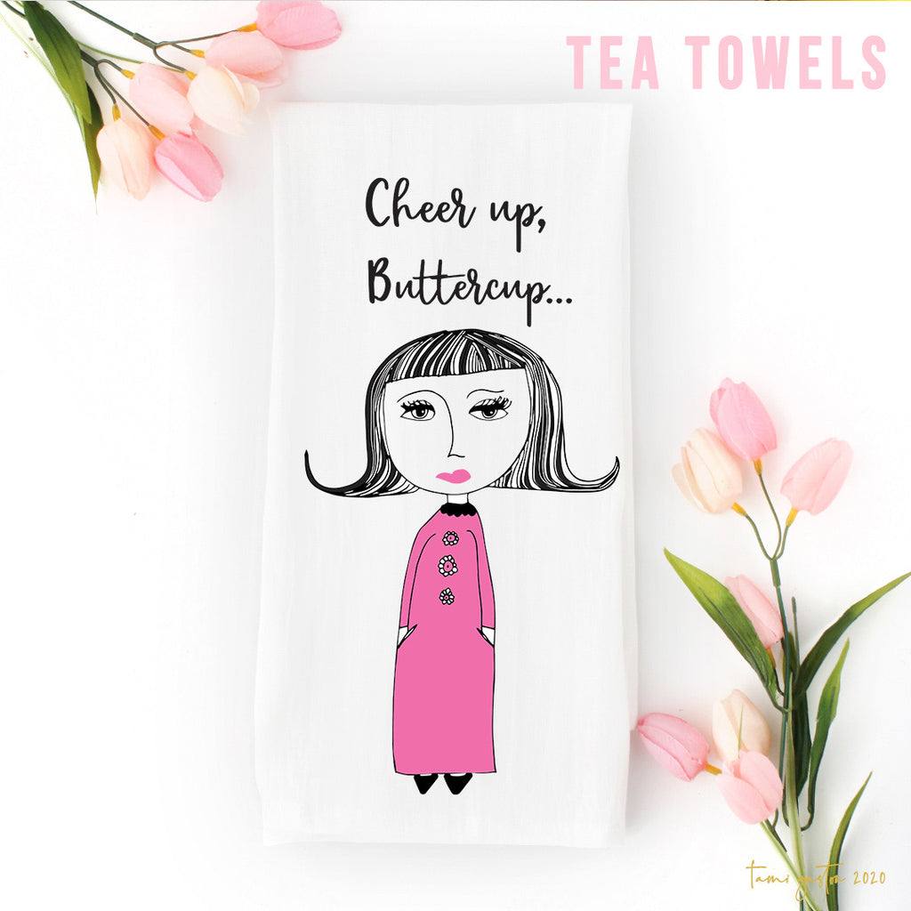Cheer Up Buttercup Tea Towel