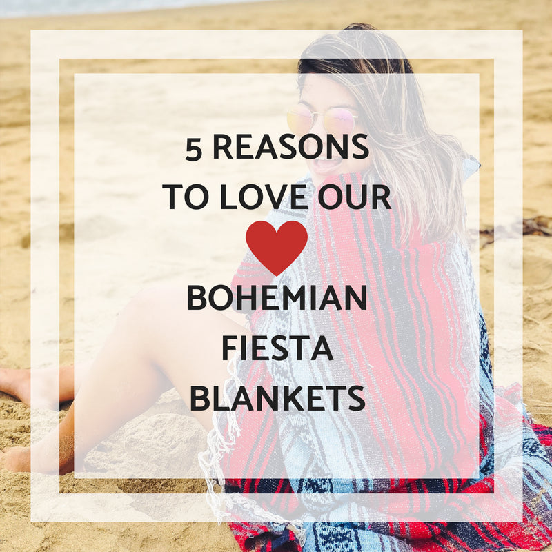 5 Reasons to Love our Bohemian Fiesta Blankets