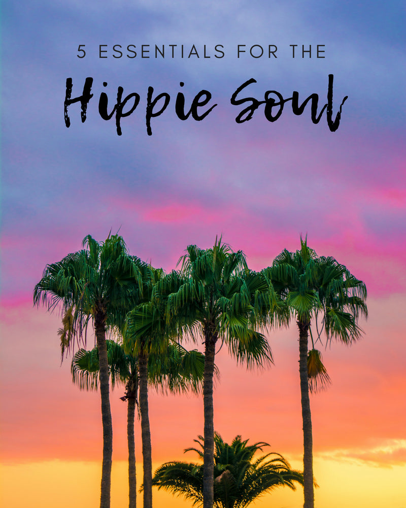 5 Essentials for the Hippie Soul ~ Boho Soul ~ Bohemian Soul ~ Hippie Life ~ Gypsy Soul