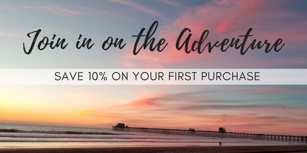 Join in on the adventure. Register for our adventure team and save 10% on your first purchase.