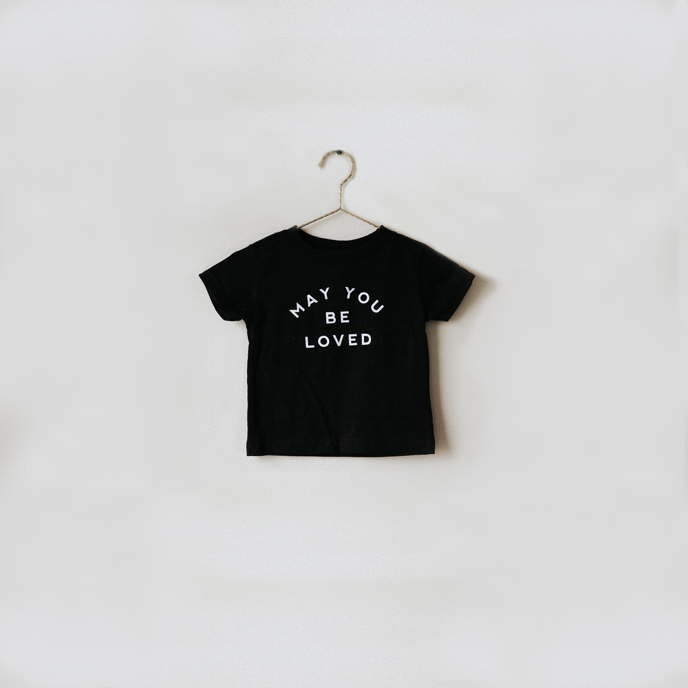 May You Be Loved T-Shirt - Black