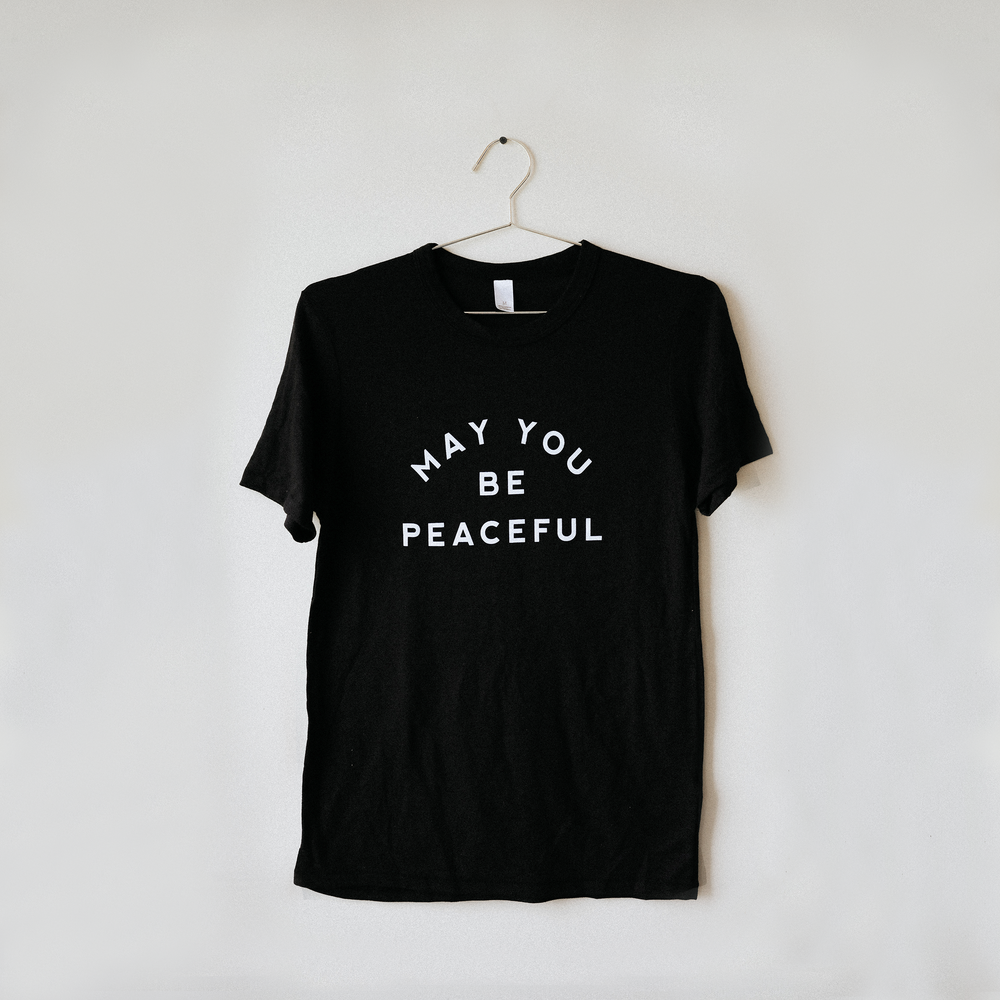 May You Be Peaceful T-Shirt - Black