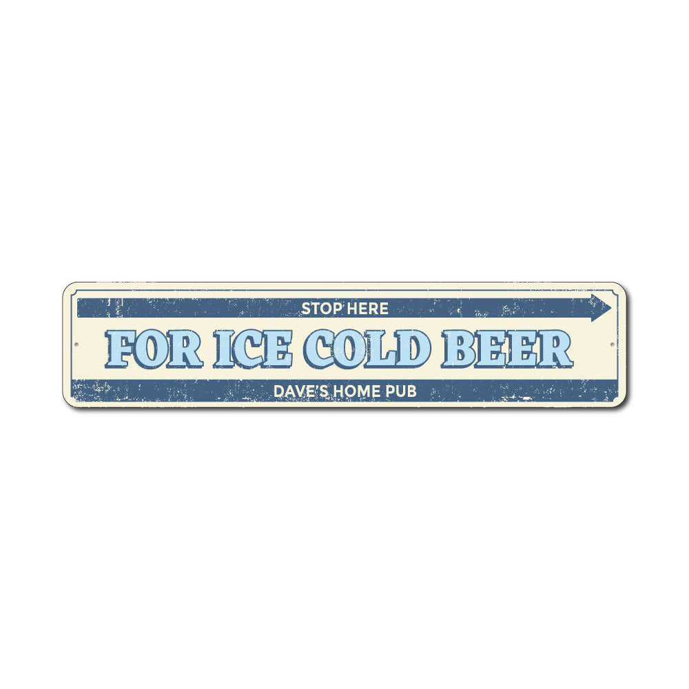 Stop Here Ice Cold Beer Sign Aluminum Sign