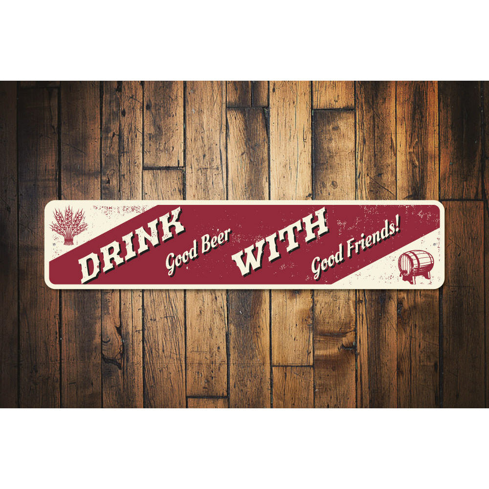 Drink With Friends Sign Aluminum Sign