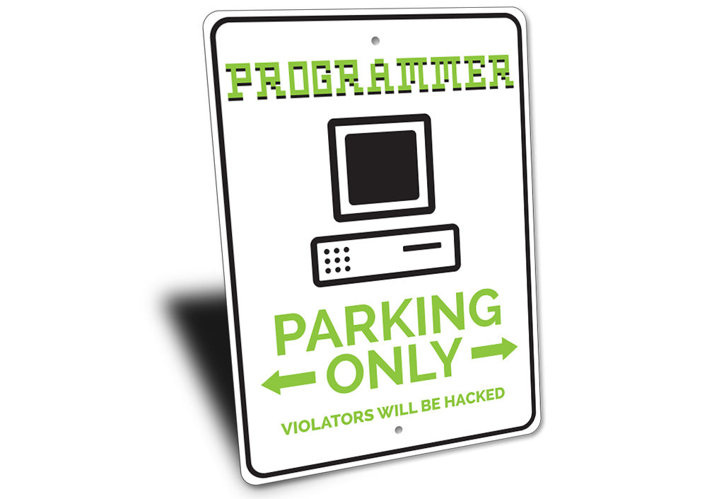Programmer Parking Sign Aluminum Sign